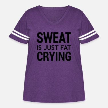 Crying sweat is just fat crying - Women's Curvy Vintage Sport T-Shirt