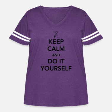 Yourself Keep Calm and Do it Yourself - Women's Curvy Vintage Sport T-Shirt