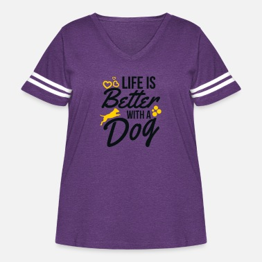 Dog Lover Life is Better With A Dog - Women's Curvy Vintage Sport T-Shirt