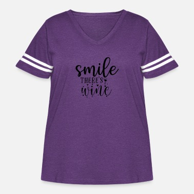 Clever SMILE THERE'S WINE FUNNY QUOTES SAYINGS GIFTS - Women's Curvy Vintage Sport T-Shirt