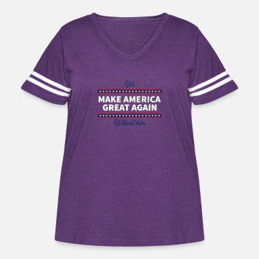 We Make America Great - Women's Curvy Vintage Sport T-Shirt