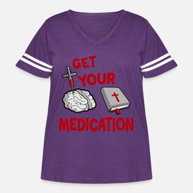 Dwarf GET YOUR MEDICATION - Women's Curvy Vintage Sport T-Shirt