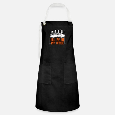Car I'll Be In My Office - Garage - Artisan Apron