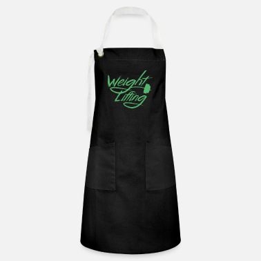 Weights Weight Lifting Weight Lifting Weight Lifting - Artisan Apron