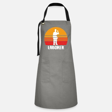 Labor The Laborer - Artisan Apron