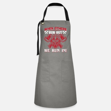Trucks When Others Run Out We Run In Firefighters Gift - Artisan Apron