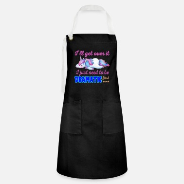 Magic I Will Get Over I Just Need To Be Dramatic First U - Artisan Apron