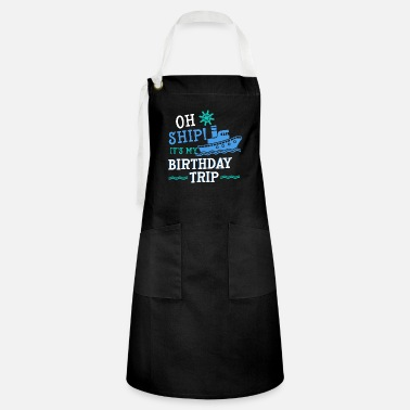 Caribbean Birthday Trip Cruising Cruise Ship Vacation - Artisan Apron