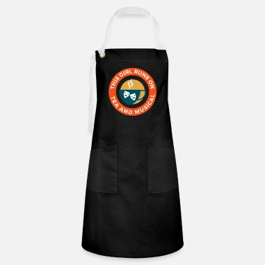 Stage This Girl Runs On Tea And Musical I Funny Theatre - Artisan Apron