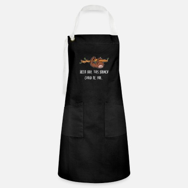Pick Up Line Branch Could Be You Flirt Person Gift - Artisan Apron