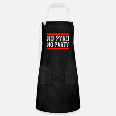 Pyro No Pyro No Party - Artisan Apron