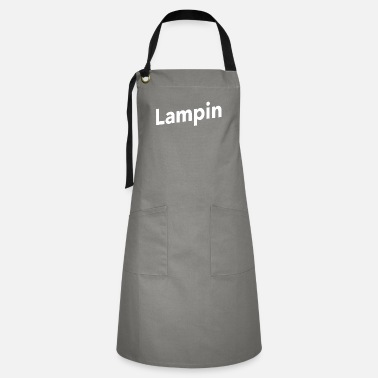 Lampin Have a Pretty Good - Artisan Apron
