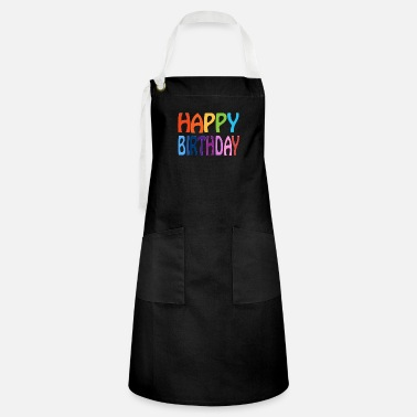 Birthday Greeting Happy Birthday - Happy Colourful Greeting - Artisan Apron