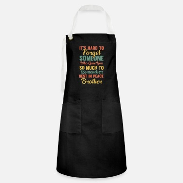 Heaven Never forget brother - Artisan Apron