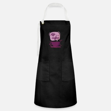 Life is better with coffee - Artisan Apron