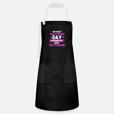 First My First Valentines Day With My Hot New Boyfriend - Artisan Apron