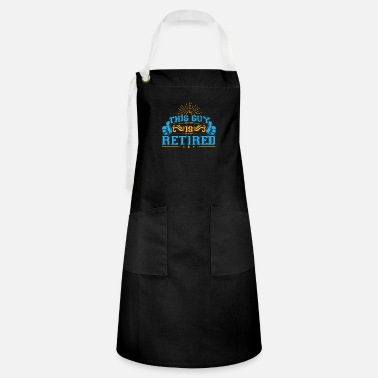 Guys This Guy Is Retired - Artisan Apron