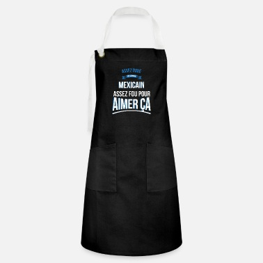 Mexican gifted crazy gift man - Artisan Apron