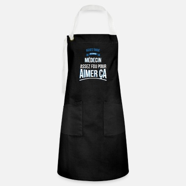 Gifted doctor crazy gift man - Artisan Apron