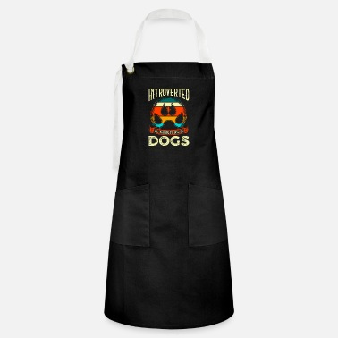 All I Need Is My Book And My Dog Funny Introverted But Willing To Discuss Dogs - Artisan Apron
