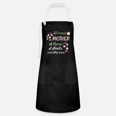 proud mother of plants - Artisan Apron