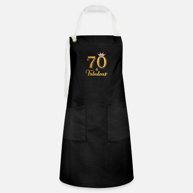 70th 70 Fabulous Queen Shirt 70th Birthday Gifts - Artisan Apron