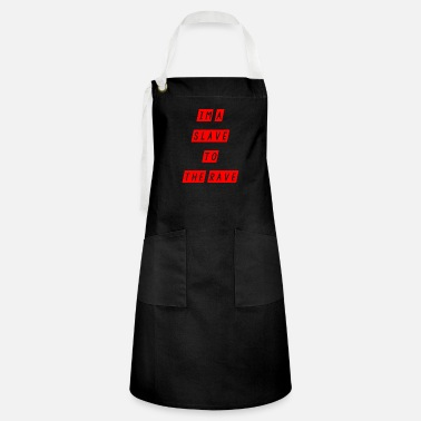 Slave Female slave to the rave - Artisan Apron