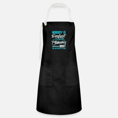 October January 1999 You are pretty close perfect - Artisan Apron