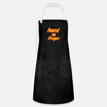 Prayer Powered on Prayer - Artisan Apron