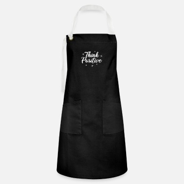 Brother Motivational Quote Think Positive Gift Idea - Artisan Apron