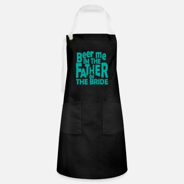 Hen Father bride wedding saying gift - Artisan Apron