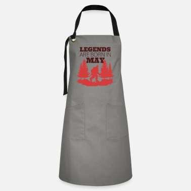 May Legends Are Born In May Funny Cute Birthday Saying - Artisan Apron