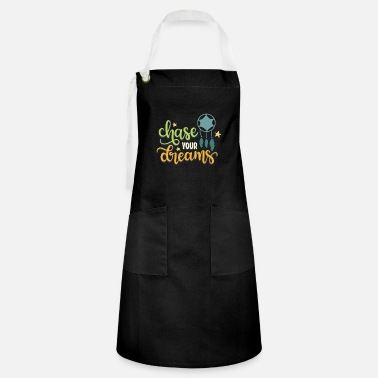 Chase Your Dreams Chase Your Dreams - Artisan Apron