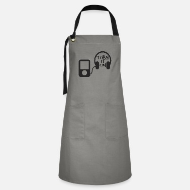Turn turn down for what turn it on - Artisan Apron