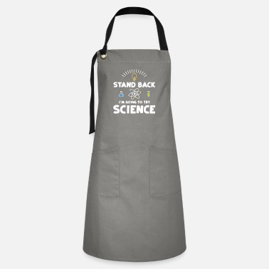 Nerd Stand Back I'm Going To Try Science - Science - Artisan Apron