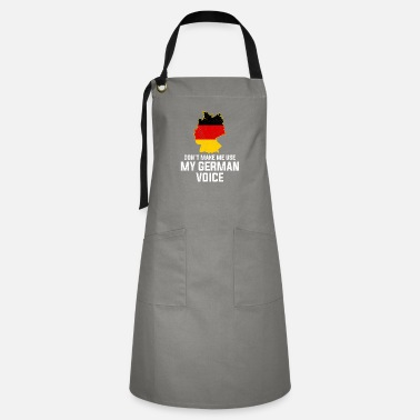 Emigrate Don't Make Me Use My German Voice, german gifts g - Artisan Apron