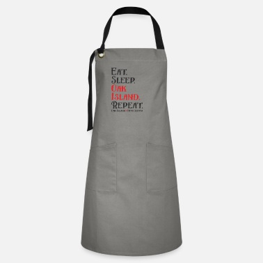 Oak Island Curse Eat Sleep Oak Island Repeat Oak Island Mystery - Artisan Apron