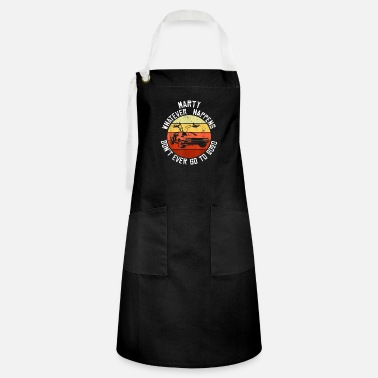 Whatever Vintage Car Marty Whatever Happens Dont Ever Go to - Artisan Apron