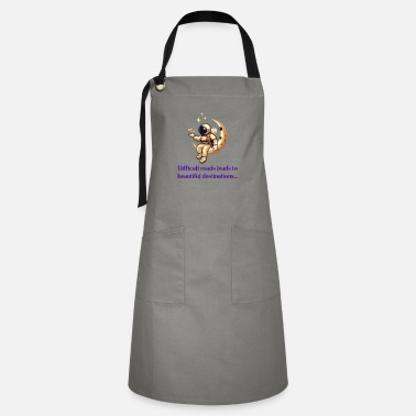 Difficult roads leads to beautiful destinations - Artisan Apron