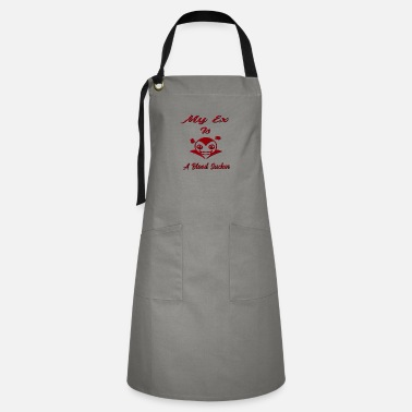 Blood Suckers My Ex Is A Blood Sucker Vampire Gifts - Artisan Apron