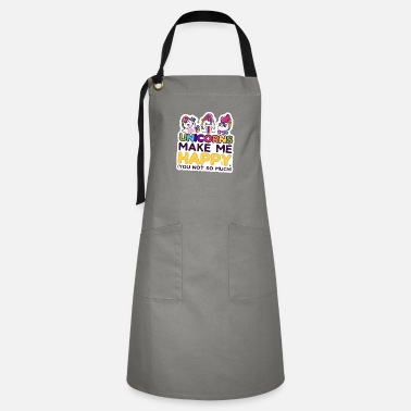 Cute Funny Unicorns Make Me Happy You Not So Much - Artisan Apron