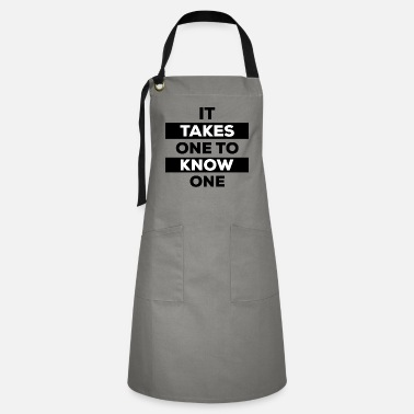 Rude It Takes One to Know One - Artisan Apron