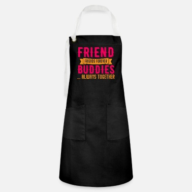 Best Friends Best Friends Best Friends - Artisan Apron