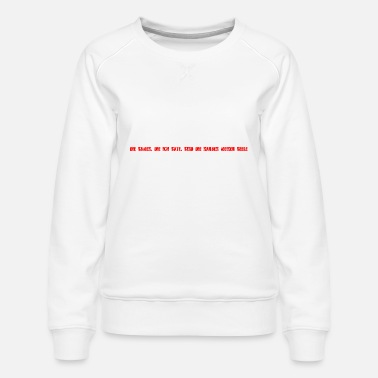 Sow The seeds that I sow are the scars of the soul! - Women's Premium Sweatshirt
