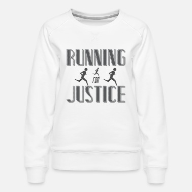 running for justice - Women's Premium Sweatshirt