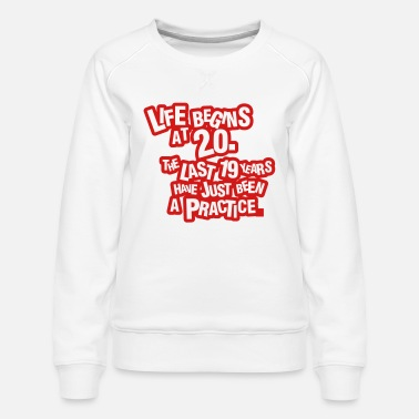 Bursdag Life begins at 20! - Women's Premium Sweatshirt