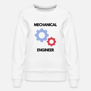 Engineer Funny Mechanical Engineer Design - Women's Premium Sweatshirt