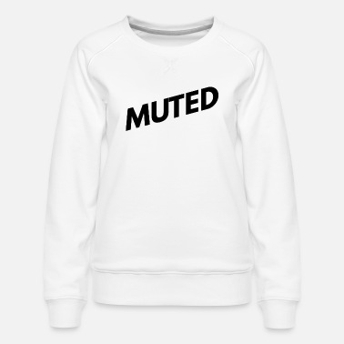 Muted - Women's Premium Sweatshirt