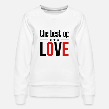 Romantic Joke Darling The best of Love - Women's Premium Sweatshirt