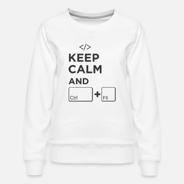 Keep Calm - Women's Premium Sweatshirt